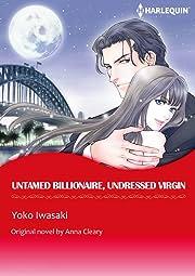 Untamed Billionaire, Undressed Virgin