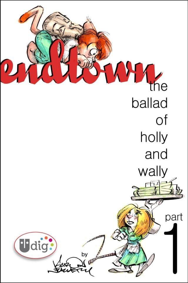 Endtown: Ballad of Holly & Wally Part 1