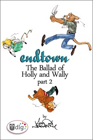 Endtown: Ballad of Holly & Wally Part 2