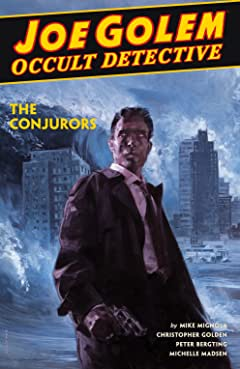 Joe Golem: Occult Detective Vol. 4: The Conjurors