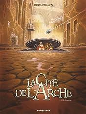La Cité de l'Arche Vol. 1: Ville Lumière