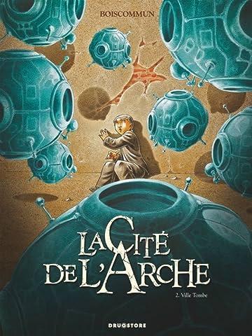 La Cité de l'Arche Vol. 2: Ville Tombe