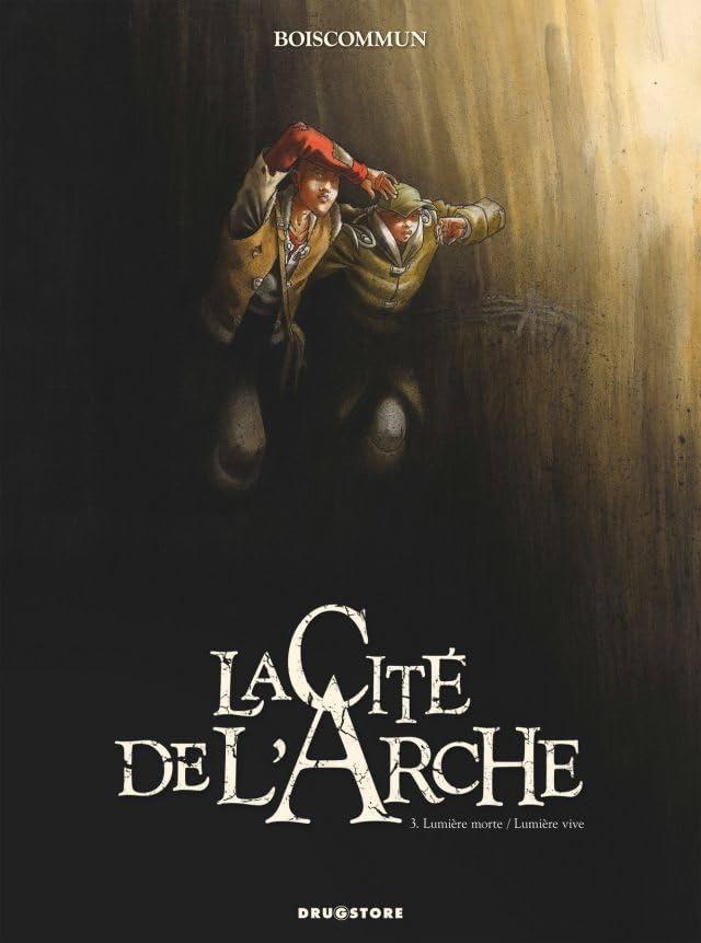 La Cité de l'Arche Vol. 3: Lumière morte / Lumière vive