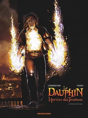 Le Dauphin, héritier des ténèbres Vol. 1: L'Enfant du Temple