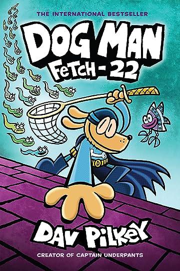 Dog Man Vol. 8: Fetch-22