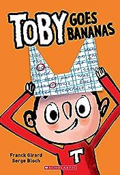 Toby Goes Bananas