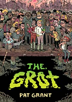 The Grot: The Story of the Swamp City Grifters