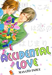 Accidental Love (Yaoi Manga) Vol. 1