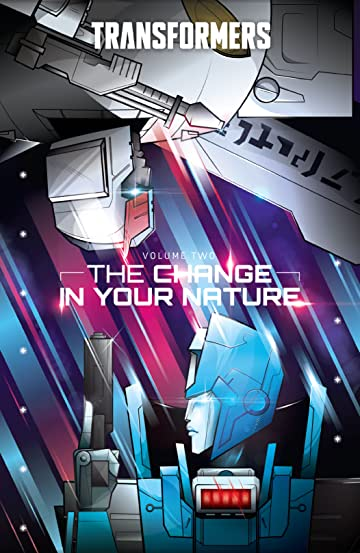 Transformers Vol. 2: The Change In Their Nature