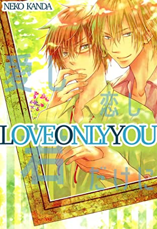 Love Only You (Yaoi Manga) Vol. 1
