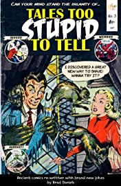 Tales Too Stupid To Tell #3