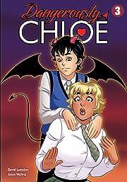 Dangerously Chloe: Dangerously Chloe Vol. 3