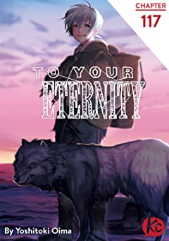 To Your Eternity #117