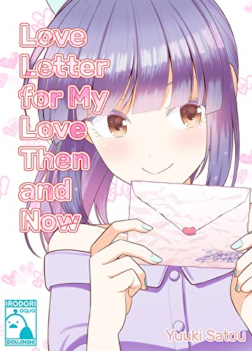 Love Letter for My Love Then and Now #1