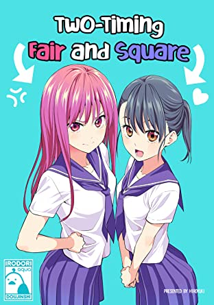 Two-Timing Fair and Square