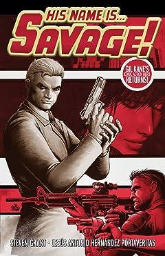 His Name Is... Savage! Vol. 1