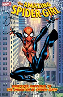 Amazing Spider-Girl Tome 1: Whatever Happened To The Daughter Of Spider-Man