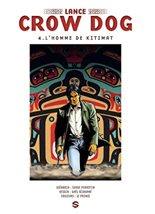 Lance Crow Dog Vol. 4: L'homme de Kitimat
