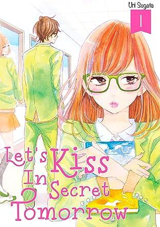 Let's Kiss in Secret Tomorrow Vol. 1