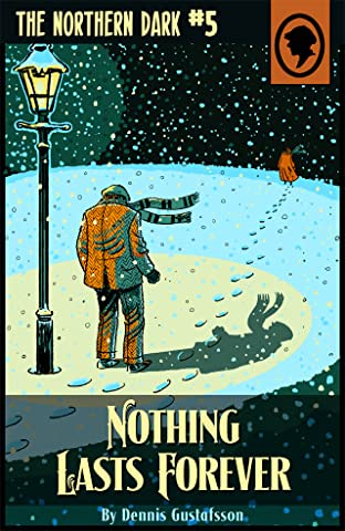 The Northern Dark Vol. 5: Nothing Lasts Forever