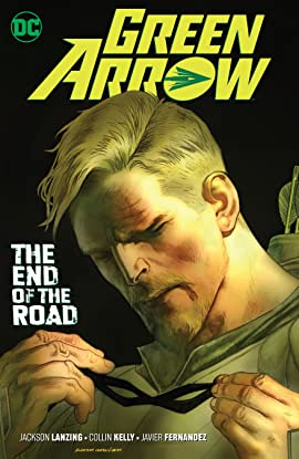 Green Arrow (2016-2019) Vol. 8: The End of the Road