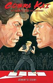 Cobra Kai: The Karate Karate Kid Saga Continues - Johnny's Story