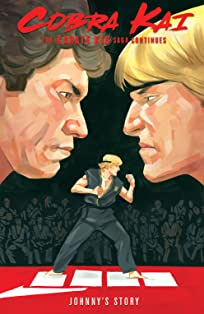 Cobra Kai: The Karate Karate Kid Saga Continues - Johnny's Story