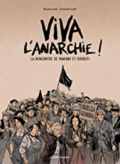 Viva l'anarchie!: La rencontre de Makhno et Durruti Vol. 1