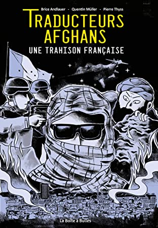 Traducteurs afghans: une trahison française