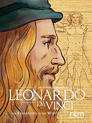 Leonardo Da Vinci: & The Renaissance of the World