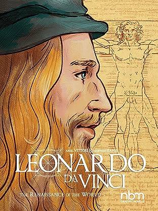 Leonardo Da Vinci: & The Renaissance of the World