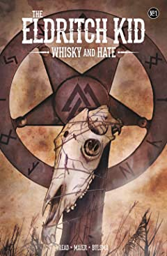 The Eldritch Kid - Whisky & Hate #1