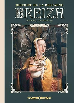 Breizh Histoire de la Bretagne Tome 6: Anne de Bretagne