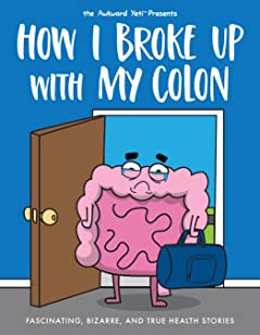 How I Broke Up with My Colon
