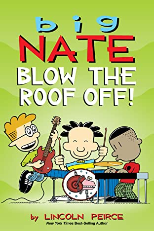 Big Nate Vol. 23: Blow the Roof Off!