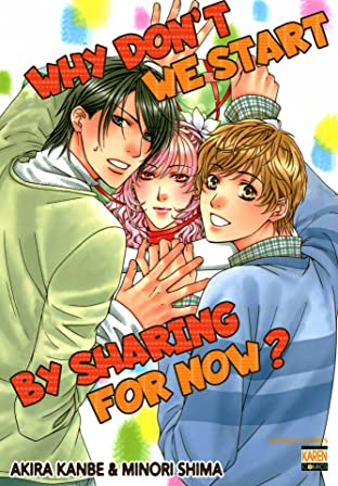 Why Don't We Start By Sharing For Now? (Yaoi Manga) Vol. 1