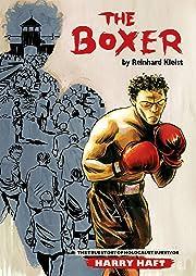 The Boxer: The True Story of Holocaust Survivor Harry Haft