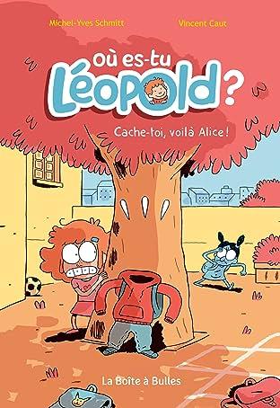 Où es-tu Léopold ? Vol. 2: Cache-toi, voilà Alice !