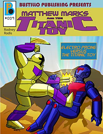 Bustillo Publishing Presents Vol. 9: Matthew Marks and the Titanic Toy
