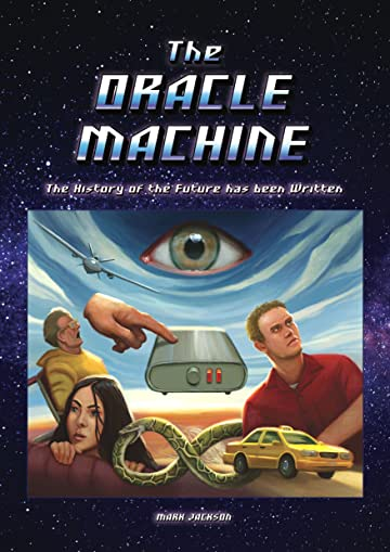 The Oracle Machine Vol. 1: The Oracle Machine