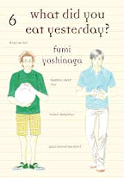 What Did You Eat Yesterday? Vol. 6
