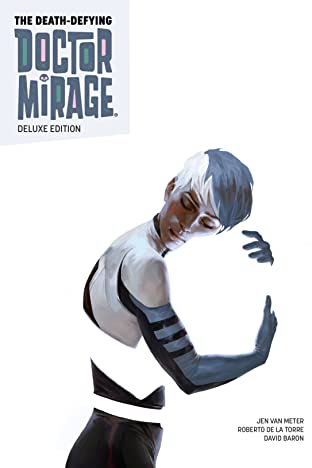 The Death-Defying Doctor Mirage Deluxe Edition Tome 1