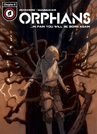 Orphans Vol. 2 #6: …In Pain you will be Reborn