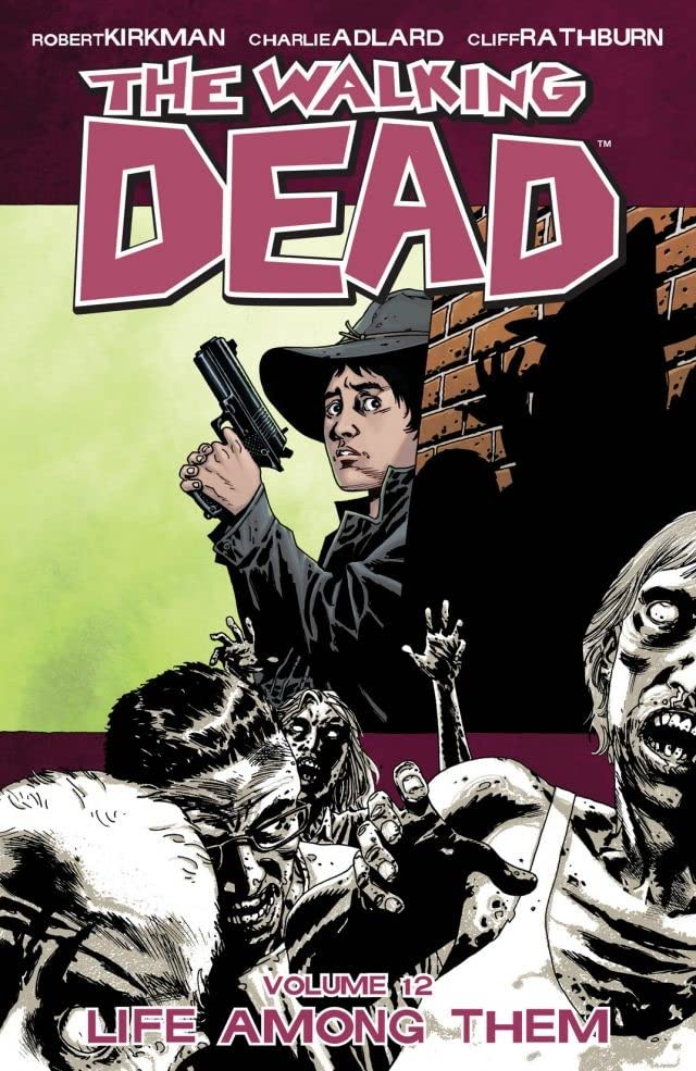 The Walking Dead Vol. 12: Life Among Them