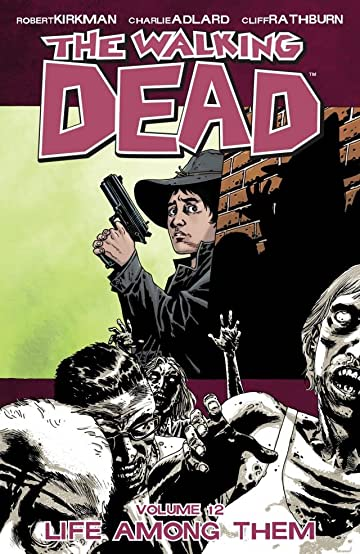 The Walking Dead Tome 12: Life Among Them