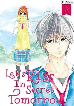 Let's Kiss in Secret Tomorrow Vol. 2