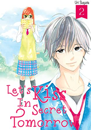 Let's Kiss in Secret Tomorrow Tome 2