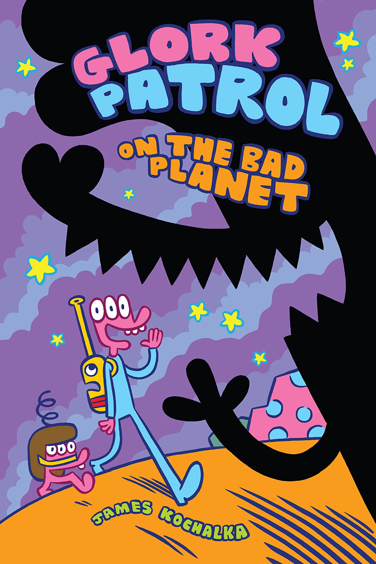 Glork Patrol (Book One): Glork Patrol on the Bad Planet