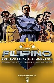 The Filipino Heroes League Vol. 3: Supreme Power
