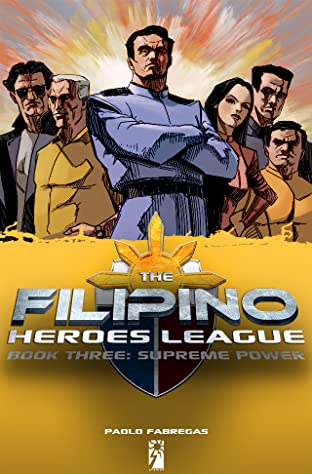 The Filipino Heroes League Vol. 3: Supreme Power